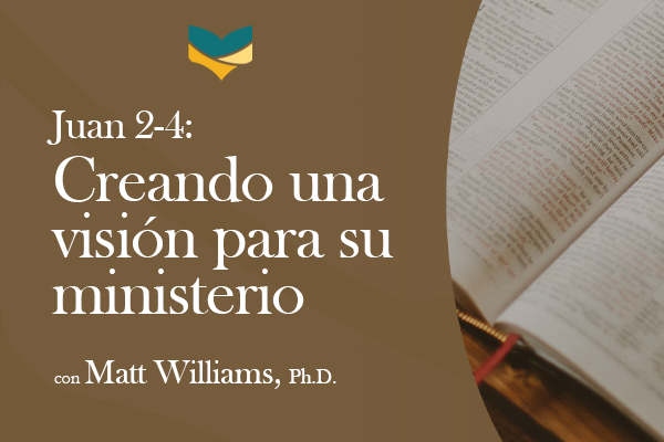 Creando una visión para su ministerio
