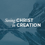 """Snow-peaked mountains with """"Seeing Christ in Creation"""" text"""
